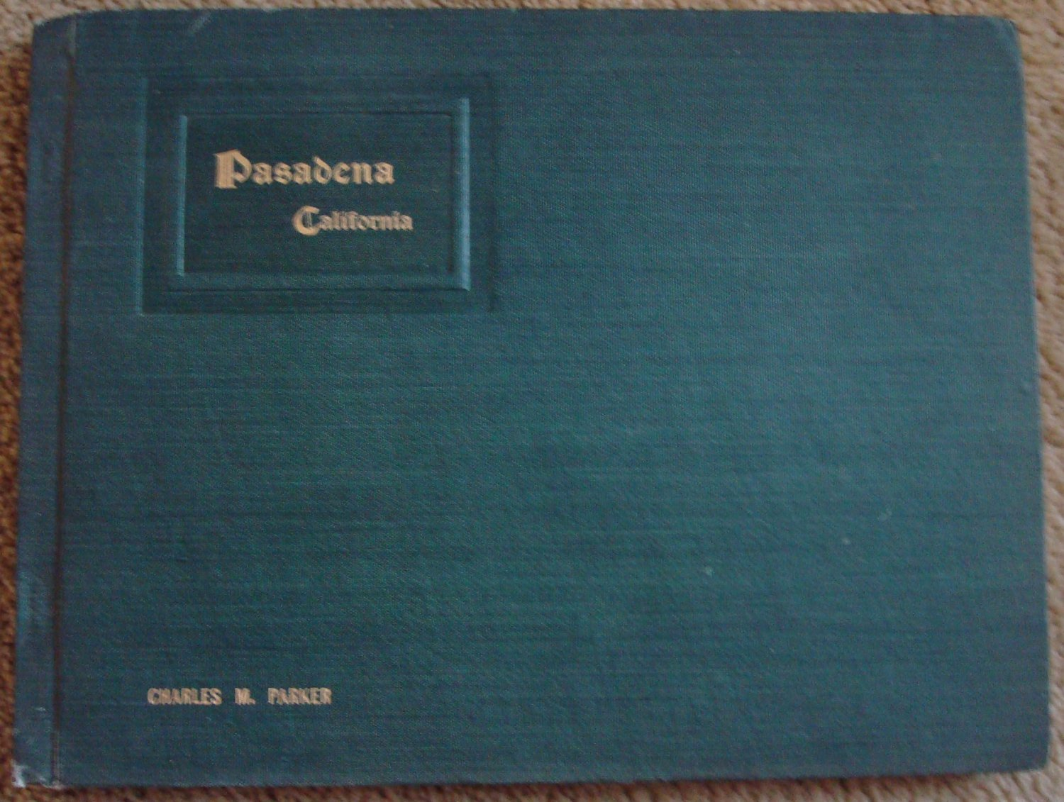 Pasadena California: Illustrated Souvenir Book 1903