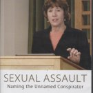 Sexual Assault: Naming the Unnamed Conspirator