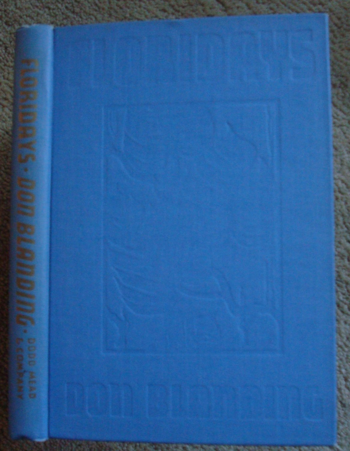 Floridays - Don Blanding, Signed and Inscribed by the Author