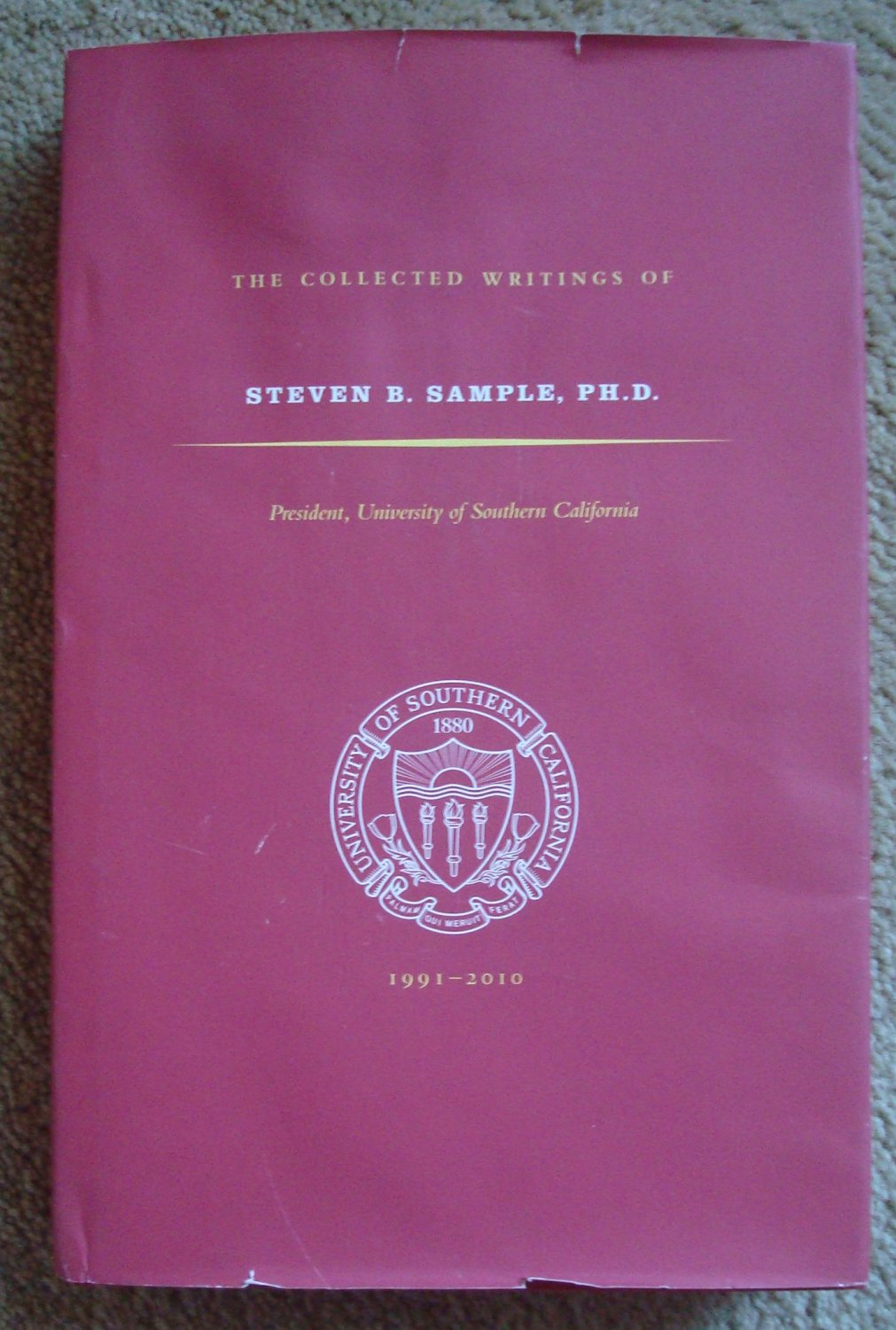 The Collected Writings of Steven B. Sample, Ph.D.