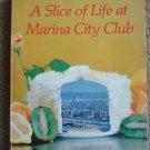 A Slice of Life at Marina City Club