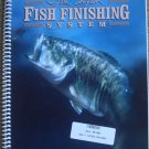 The Tom Sexton Fish Finishing System
