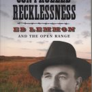Controlled Recklessness: Ed Lemmon and the Open Range