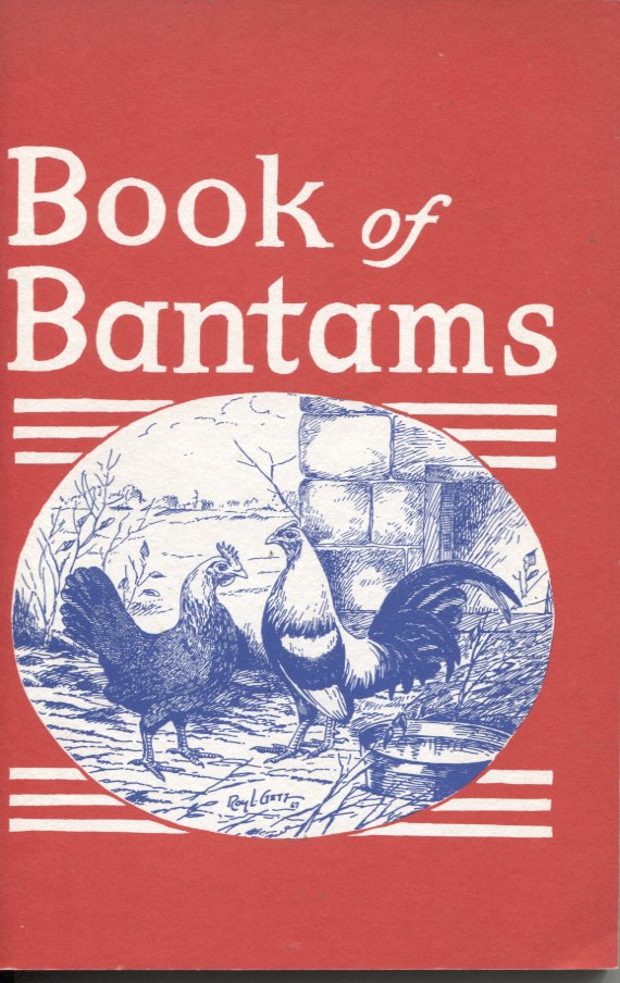 Book of Bantams for the Beginner, Breeder, Exhibitor, and Judge