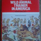 The Wild Animal Trainer in America