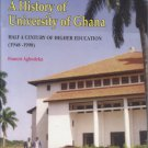 A History of the University of Ghana: Half a Century of Higher Education (1948-1998)