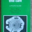Tree Biology and Tree Care: A Photo Guide
