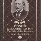 Pioneer Icelandic Pastor: The Life of the Reverend Paul Thorlaksson