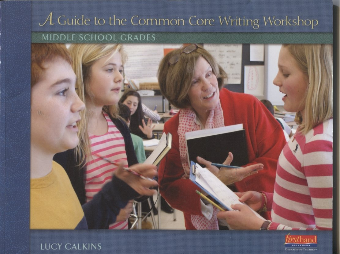 A Guide to the Common Core Writing Workshop Middle School Grades