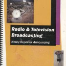 Radio & Television Broadcasting: News/Reporter Announcing