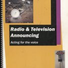 Radio & Television Announcing: Acting for the Voice