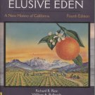 The Elusive Eden: A New History of California Fourth Edition