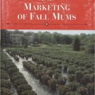 The Growing and Marketing of Fall Mums