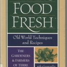 Keeping Foods Fresh: Old World Techniques and Recipes