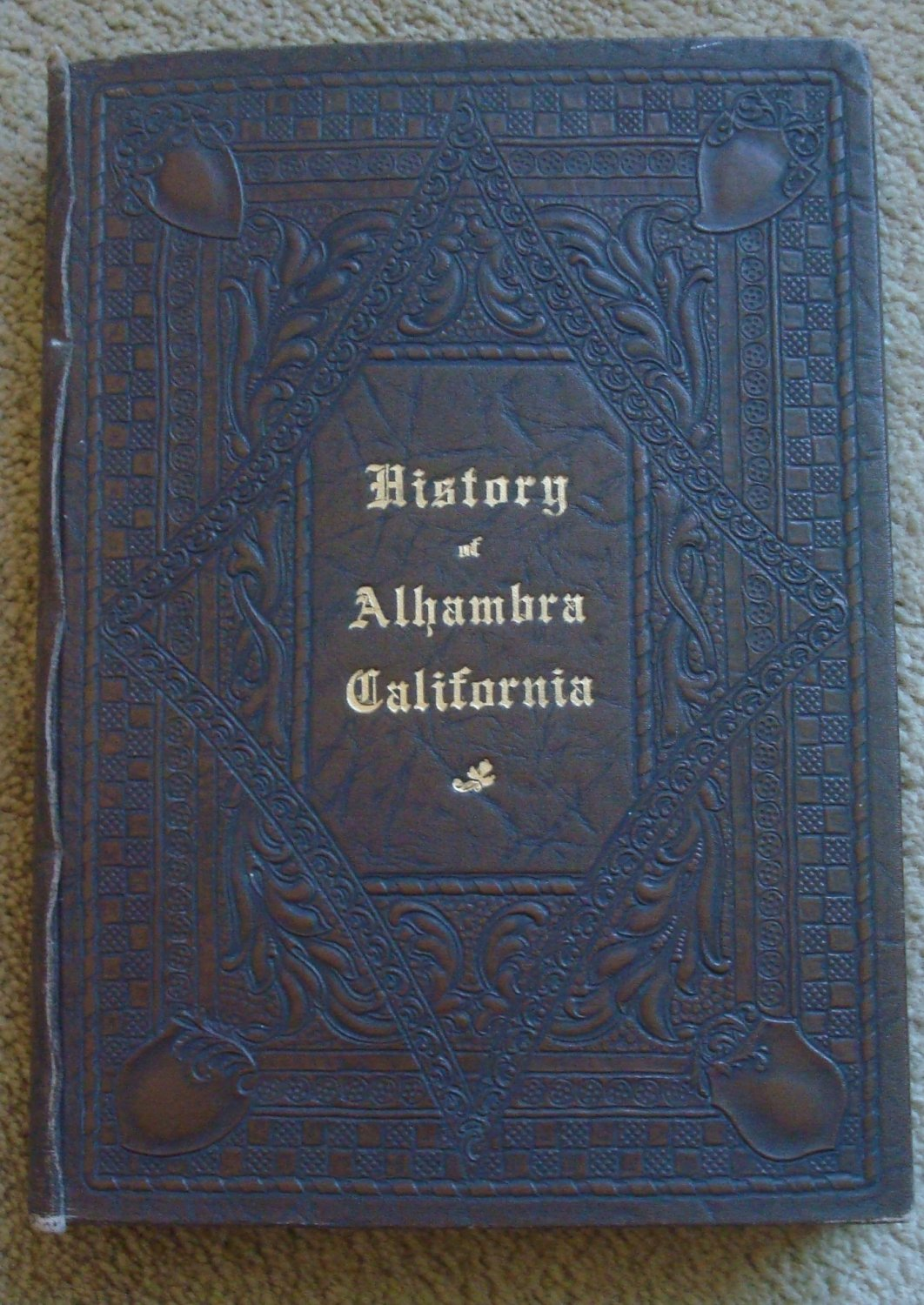 History of Alhambra, California in Two Parts - Narrative and Biographical