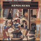 Medieval Craftsmen: Armourers