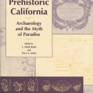 Prehistoric California: Archaeology and the Myth of Paradise