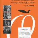 The Big Orange: The History of Republican Politics in Orange County: 1950-2000