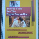 Serious Tools for the Digital Storyteller: