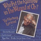 Who Put the Rainbow in the Wizard of Oz: Yip Harburg, Lyricist