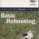 Basic Refereeing: The Official FA Guide to Success On and Off the Pitch