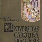 Universitas Carolina Pragensis: History of Charles University, Prague