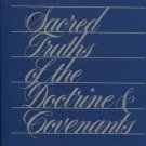 Sacred Truths of the Doctrine & Covenants Volume One