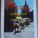 Mexico: Experience the Adventure