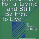 How to Work for a Living and Still Be Free to Live