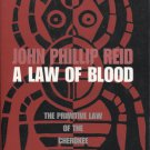 A Law of Blood: The Primitive Law of the Cherokee Nation