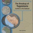 The Breakup of Yugoslavia: Conflict in the Balkans