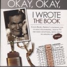 Okay, Okay I Wrote the Book: An Autobiography