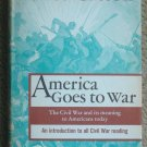 America Goes to War: The Civil War and its Meaning to Americans Today