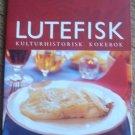 Lutefisk: Kulturhistorisk Kokebok