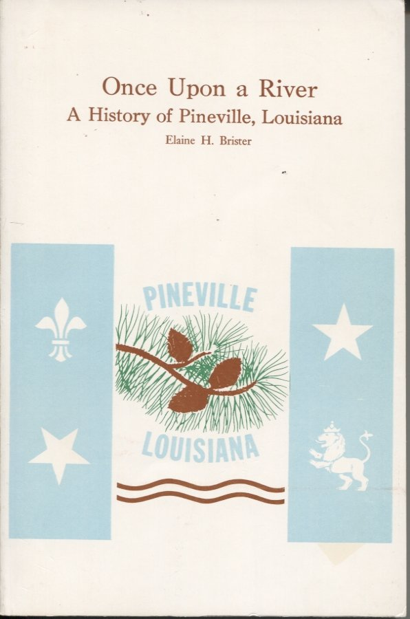 Once Upon a River: A History of Pineville, Louisiana