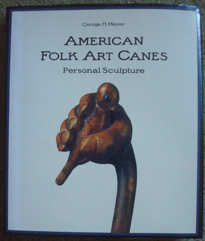 American Folk Art Canes: Personal Sculpture