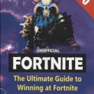 Unofficial Fortnite: The Ultimate Guide to Winning at Fortnite