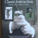 Classic Instruction by Bobby Jones and Ben Crenshaw