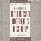 Milestones: A Chronology of American Women's History