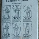 Clothes of the Common Woman 1580-1660