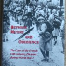 Between Mutiny and Obedience: The Case of the French Fifth Infantry Division During World War I