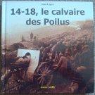 14-18, le calvaire des Poilus - World War I Photographs
