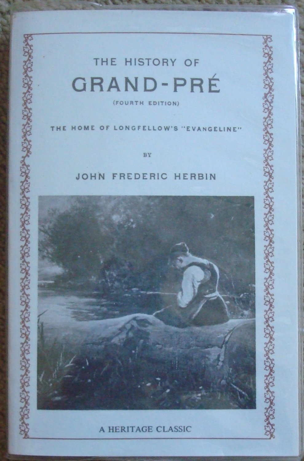 The History of Grand-Pre: The Home of Longfellow's Evangeline