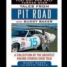 Buddy Baker Pit Road Flat Out And Half Turned Over Racing Stories Book New
