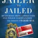From Jailer To Jailed Police Commissioner Prison Inmate Corruption Justice HC New Book
