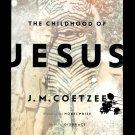 The Childhood Of Jesus Novel JM Coetzee New Hardcover Book