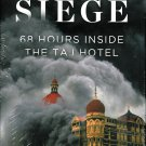 The Siege 68 Hours Inside the Taj Mahal Palace Hotel Book Mumbai Terror Violence Thriller