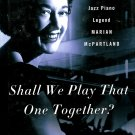 Life and Art of Jazz Pianist Marian McPartland Biography Shall We Play That One Together Book