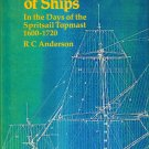The Rigging of Ships in the Days of the Spritsail Topmast 1600-1720 RC Anderson 1982