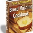 DELICIOUS BREAD RECIPES EBOOK, BREAD MAKER MACHINE